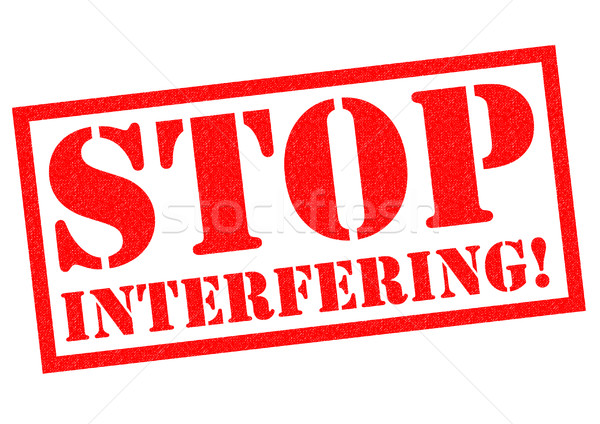 STOP INTERFERING! Stock photo © chrisdorney