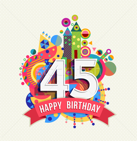 Happy birthday 45 year greeting card poster color Stock photo © cienpies