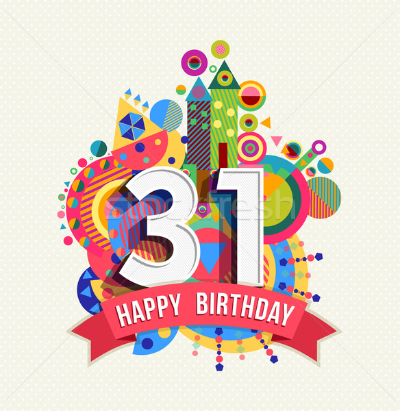 Happy birthday 31 year greeting card poster color Stock photo © cienpies