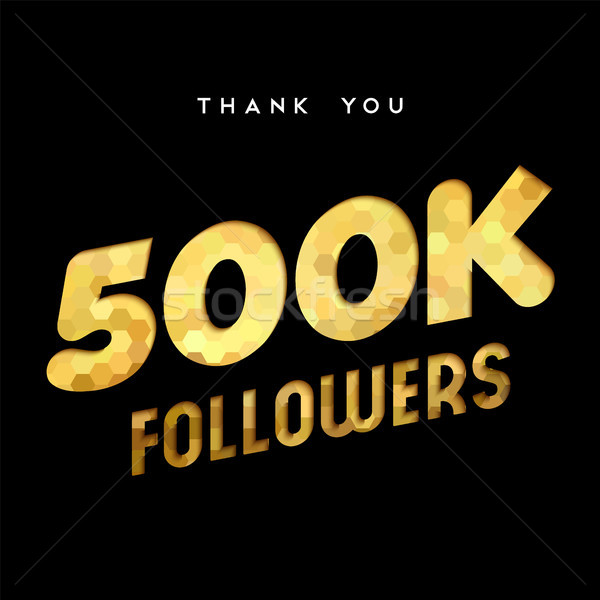 500k gold internet follower number thank you card Stock photo © cienpies