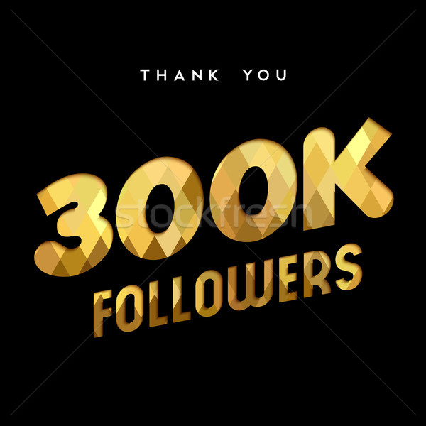 300k gold internet follower number thank you card Stock photo © cienpies