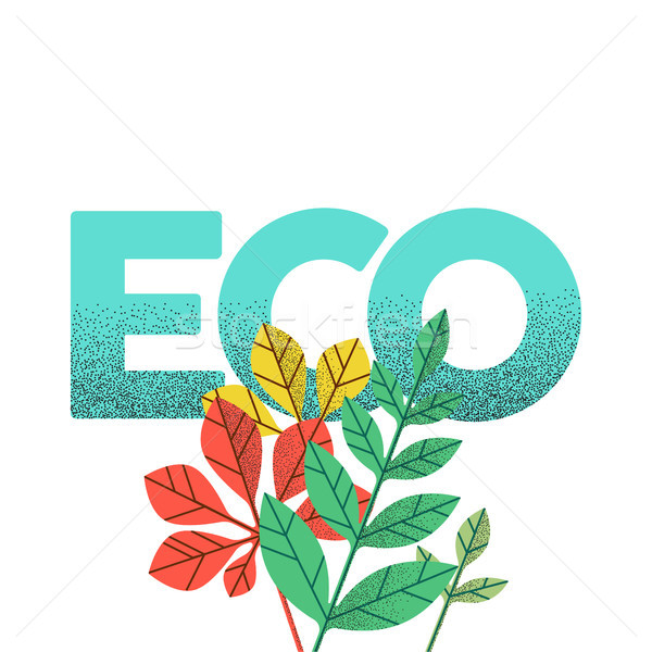 Eco friendly green quote with seasonal leaves Stock photo © cienpies