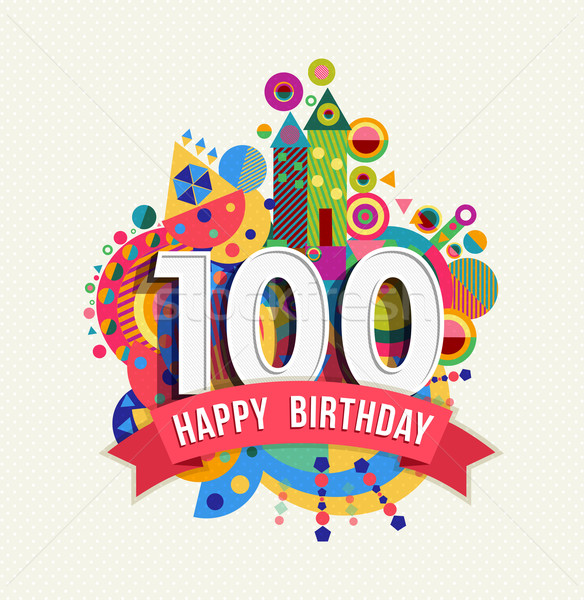 Happy birthday 100 year greeting card poster color Stock photo © cienpies