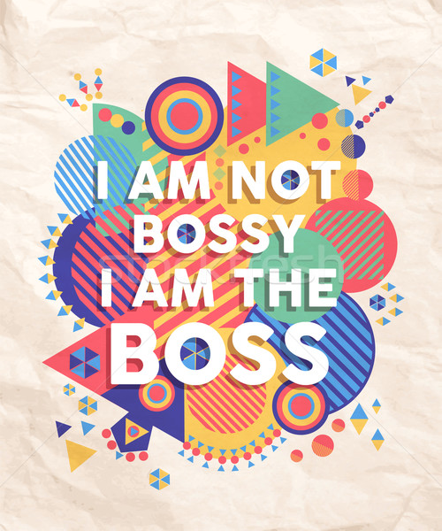 Not Bossy but Boss quote poster design Stock photo © cienpies