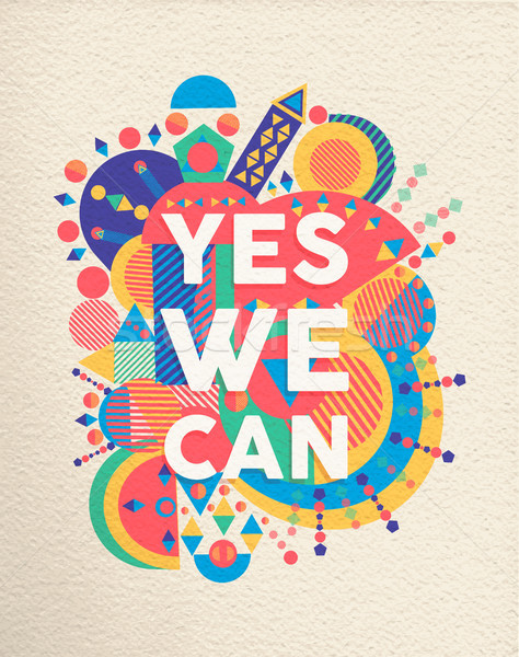 Yes We can positive art motivation quote poster Stock photo © cienpies