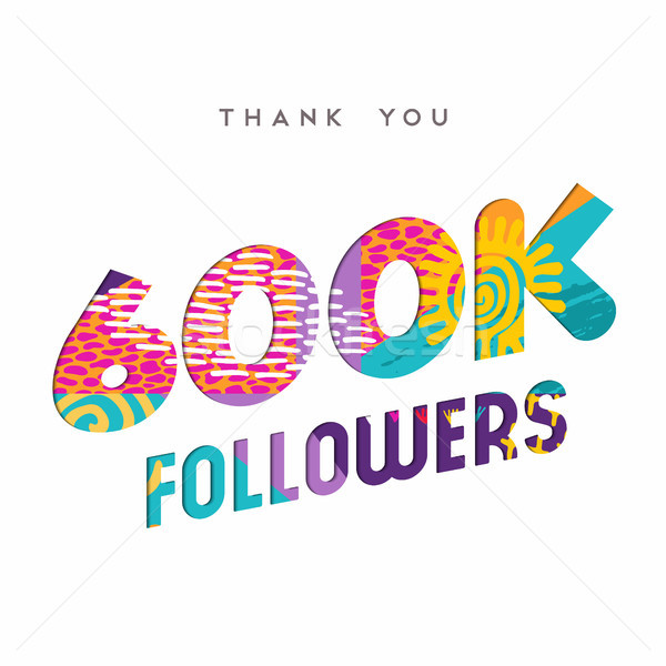600000 internet followers thank you template Stock photo © cienpies