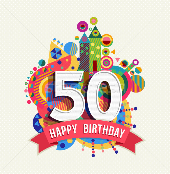 Happy birthday 50 year greeting card poster color Stock photo © cienpies