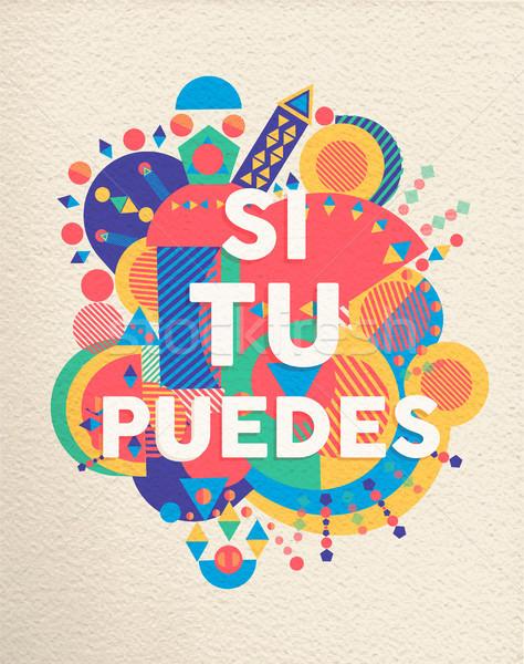 Tak puszka hiszpanski motywacja zacytować plakat Zdjęcia stock © cienpies