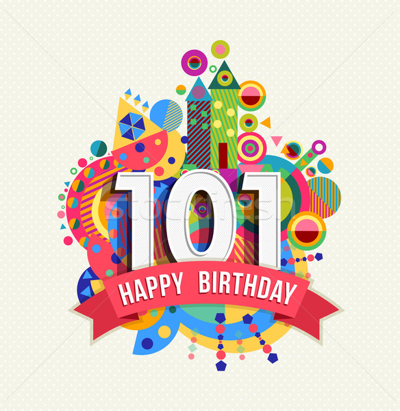 Happy Birthday 101 Year Greeting Card Poster Color Vector