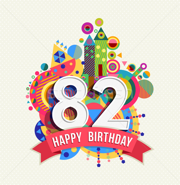 Happy birthday 82 year greeting card poster color Stock photo © cienpies