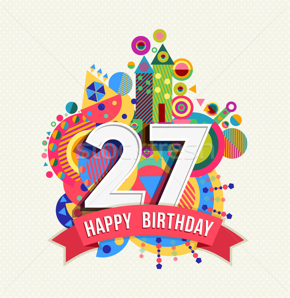 Happy birthday 27 year greeting card poster color Stock photo © cienpies