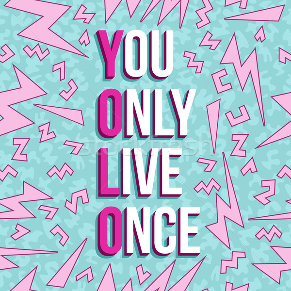 Yolo inspiration motivation quote 80s background Stock photo © cienpies