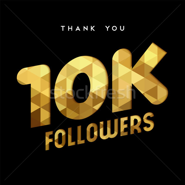 10k gold internet follower number thank you card Stock photo © cienpies