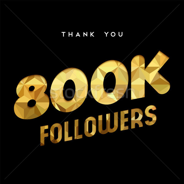 800k gold internet follower number thank you card Stock photo © cienpies