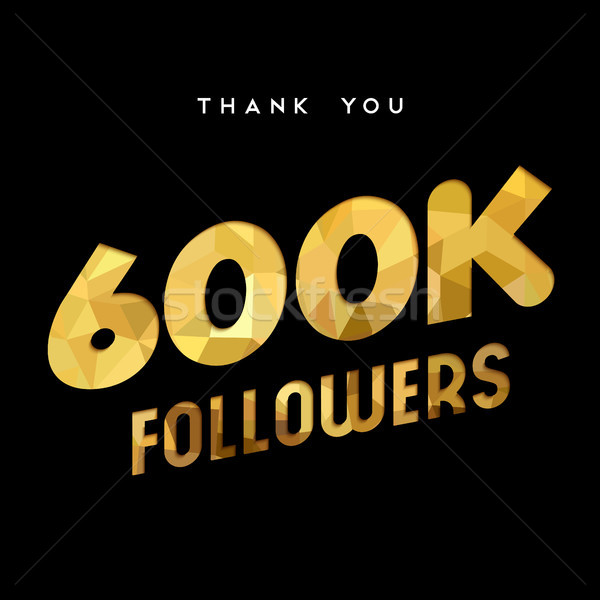 600k gold internet follower number thank you card Stock photo © cienpies