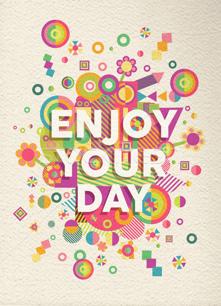 Enjoy your day quote poster design Stock photo © cienpies