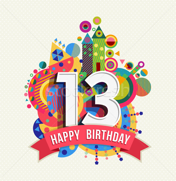 Happy birthday 13 year greeting card poster color Stock photo © cienpies