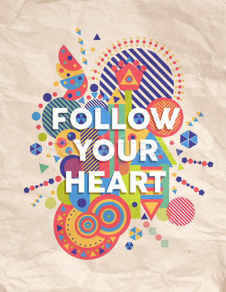Follow your heart quote poster design Stock photo © cienpies