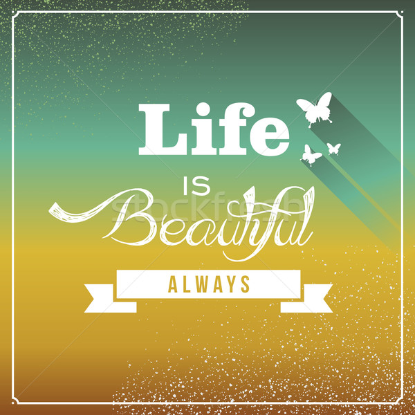 Vintage life is beautiful always poster. Stock photo © cienpies