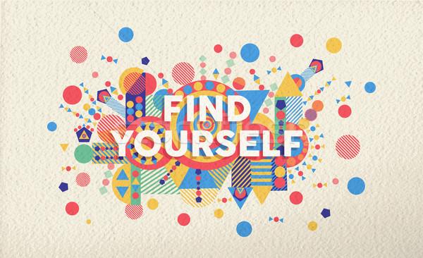 Talál magad idézet poszter terv színes Stock fotó © cienpies