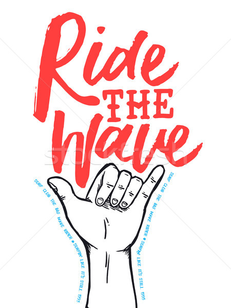 Surf shop poster quote with hand drawn shaka sign Stock photo © cienpies