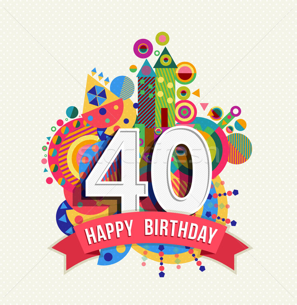 Happy birthday 40 year greeting card poster color Stock photo © cienpies
