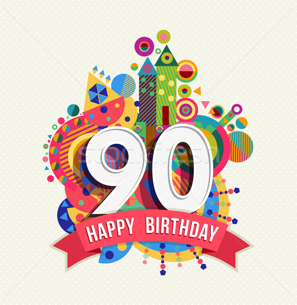 Happy birthday 90 year greeting card poster color Stock photo © cienpies