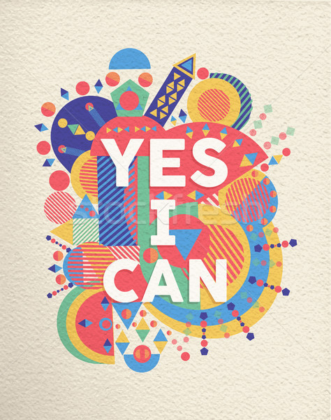Igen konzerv pozitív művészet motiváció idézet Stock fotó © cienpies