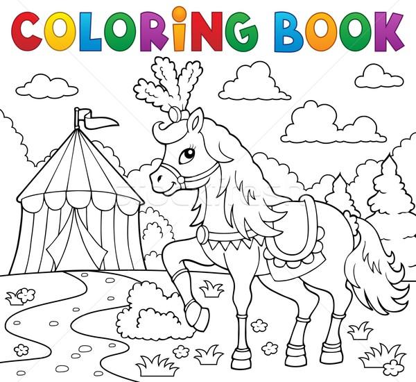 Coloring book horse near circus theme 1 Stock photo © clairev