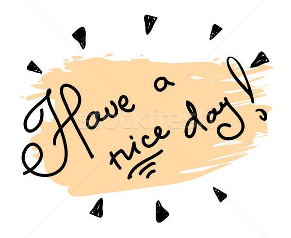 вектора рисованной Nice день цитировать Сток-фото © Dahlia