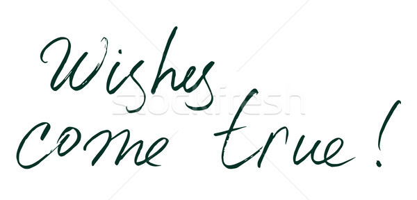 vector hand drawn lettering. Wishes come true - motivational quo Stock photo © Dahlia