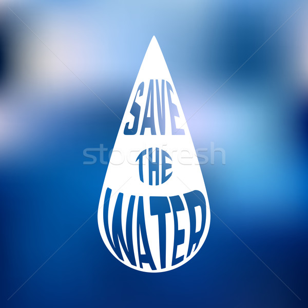 Silhouette of drop with concept text inside Save the water Stock photo © Dashikka