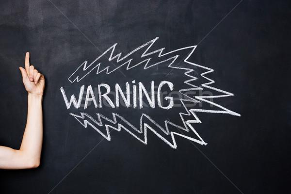 Hand wijzend omhoog waarschuwing Blackboard Stockfoto © deandrobot
