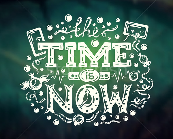 Time Is Now - modern lettering on abstract background Stock photo © Decorwithme