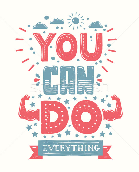 You can do everything - motivation quote poster Stock photo © Decorwithme