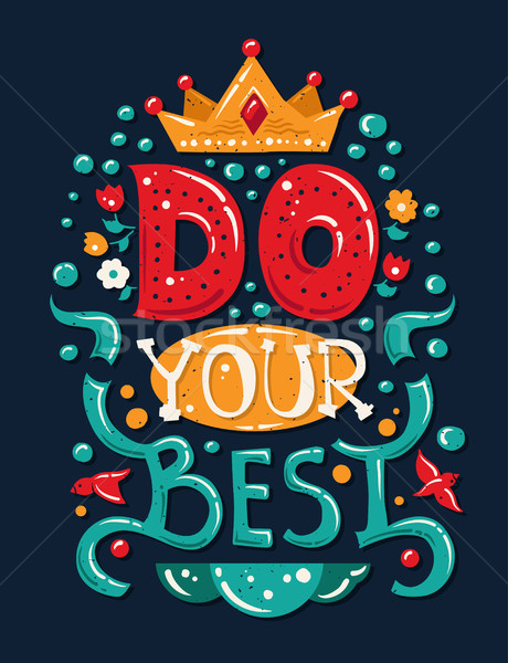 Lettering phrase Do Your Best Stock photo © Decorwithme