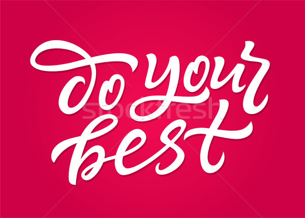 Do Your Best - vector hand drawn brush pen lettering Stock photo © Decorwithme
