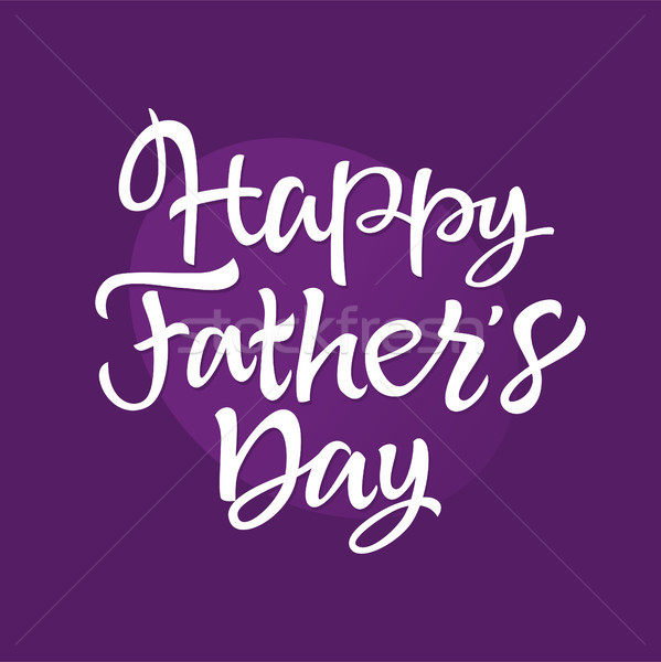 Father's Day - vector hand drawn brush lettering Stock photo © Decorwithme