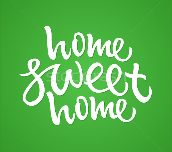 Home Sweet Home - vector drawn brush lettering Stock photo © Decorwithme