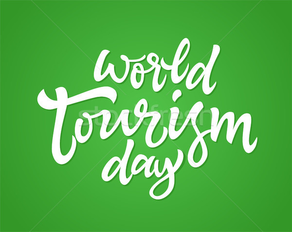 World Tourism day - vector hand drawn brush pen lettering Stock photo © Decorwithme