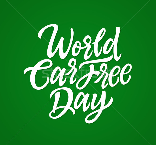 World Car Free Day - vector hand drawn brush lettering Stock photo © Decorwithme