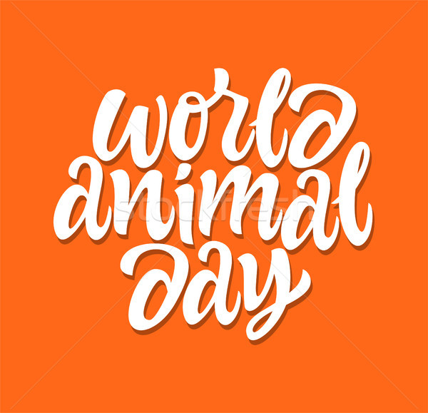 World Animal Day - vector hand drawn brush pen lettering Stock photo © Decorwithme