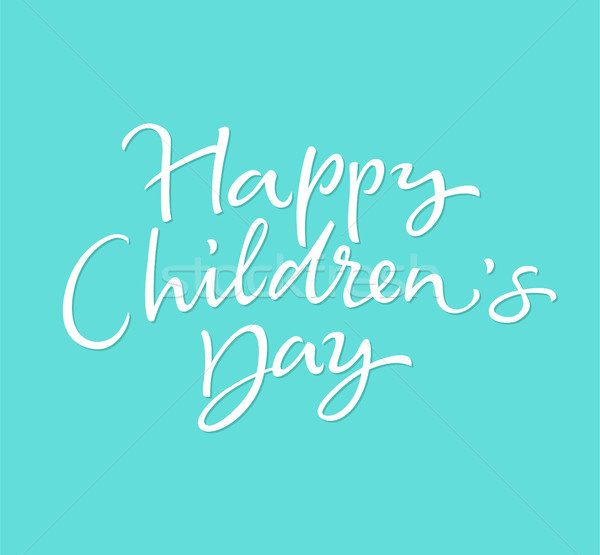 Children's Day - vector drawn brush lettering Stock photo © Decorwithme