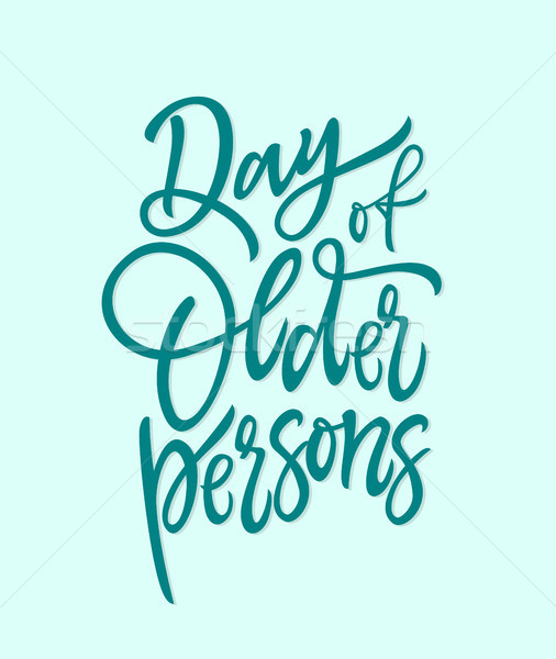 Day of older persons - vector hand drawn brush pen lettering Stock photo © Decorwithme