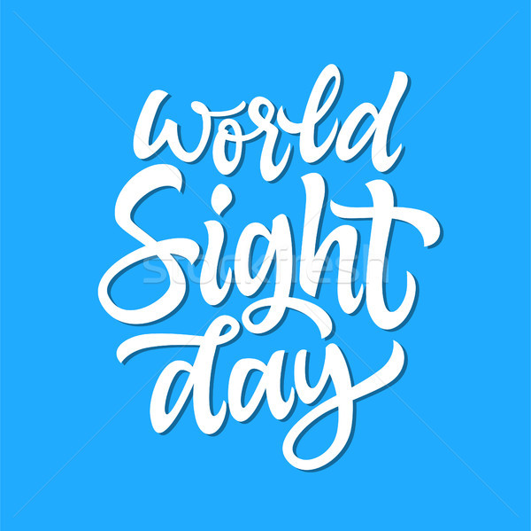 World sight day - vector hand drawn brush pen lettering Stock photo © Decorwithme
