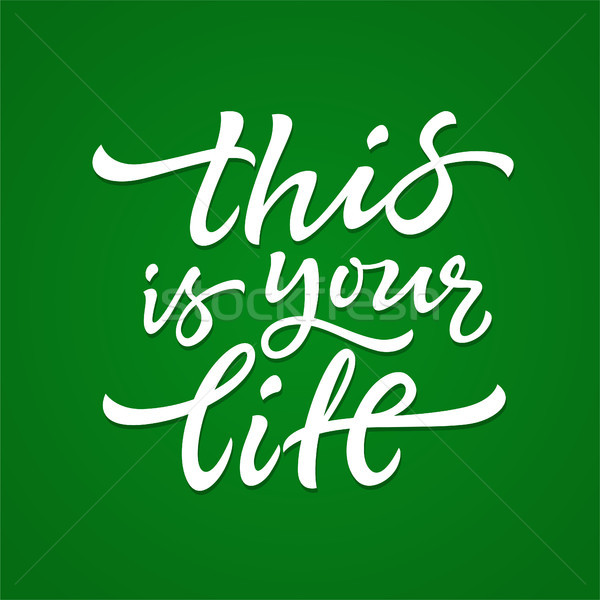 This Is Your Life - vector hand drawn brush pen lettering Stock photo © Decorwithme