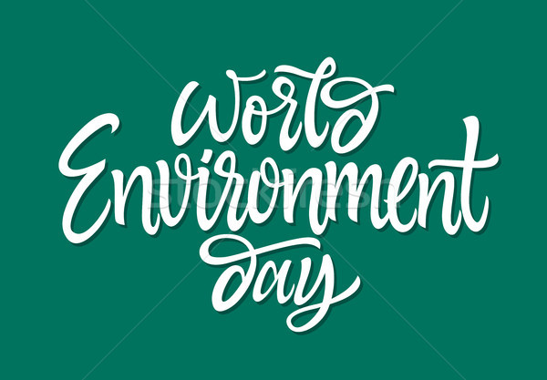 World Environment day - vector hand drawn brush pen lettering Stock photo © Decorwithme