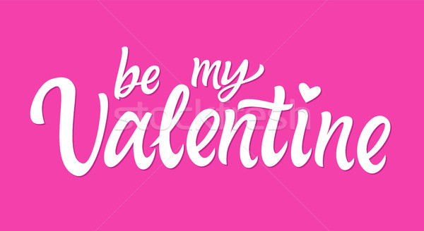 Be My Valentine - vector hand drawn brush pen lettering Stock photo © Decorwithme
