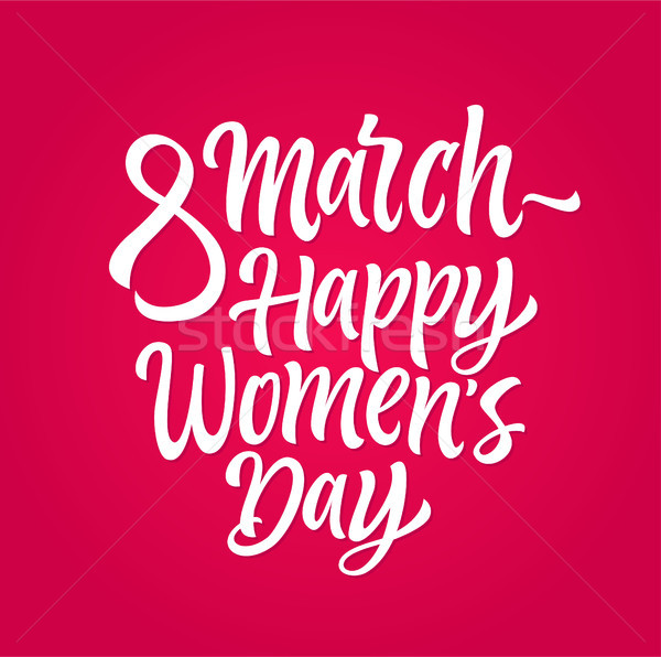 Happy Womens Day - vector hand drawn brush pen lettering Stock photo © Decorwithme