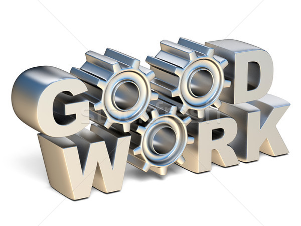 GOOD WORK silver text with gear wheels 3D Stock photo © djmilic